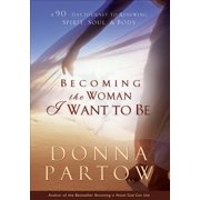 Becoming the Woman I Want to Be - eBook