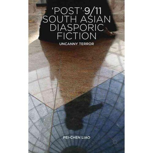 Post-9/11 South Asian Diasporic Fiction: Uncanny Terror
