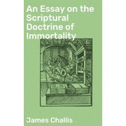An Essay on the Scriptural Doctrine of Immortality - eBook