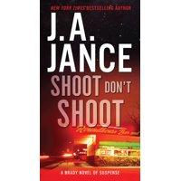 Joanna Brady Mysteries: Shoot Don't Shoot (Paperback)