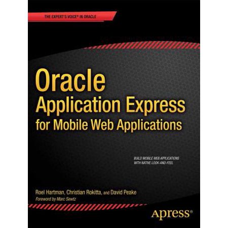 Oracle Application Express for Mobile Web (Oracle Application Express For Mobile Web Applications)