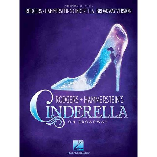 Rodgers & Hammerstein's Cinderella on Broadway: Piano/Vocal Selections