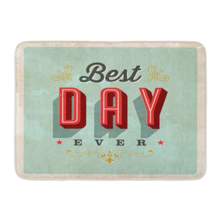 SIDONKU Vintage Best Day Ever Effects Can Be Easily Removed for Clean Sign Doormat Floor Rug Bath Mat 23.6x15.7