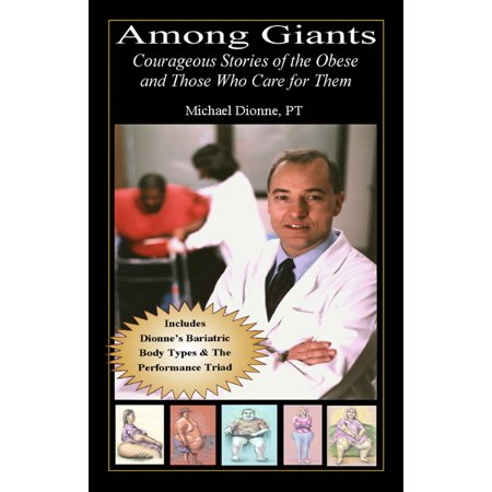 Among Giants; Courageous Stories of Those Who Are Obese and Those Who Care for Them -