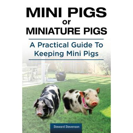 Mini Pigs or Miniature Pigs. a Practical Guide to Keeping Mini (Gold Mine Price Guide)