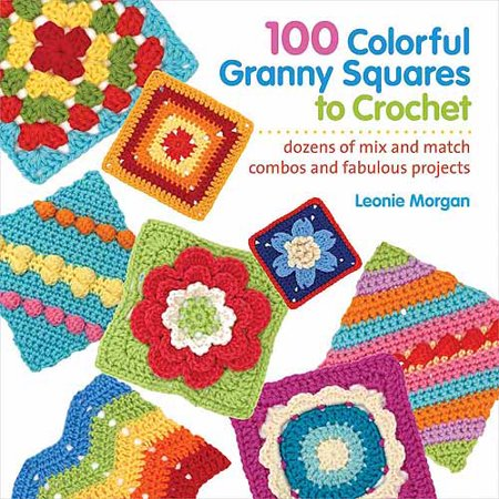 St. Martin's Books, 100 Colorful Granny Squares to Crochet