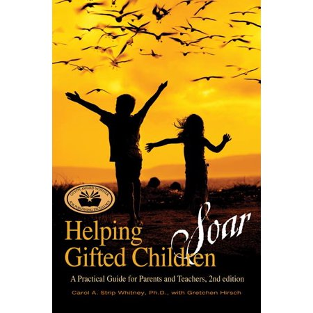 Helping Gifted Children Soar : A Practical Guide for Parents and Teachers (2nd (The Everything Parents Guide To Special Education)