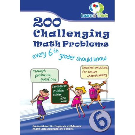 200 Challenging Math Problems Every 6th Grader Should Know
