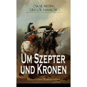Um Szepter und Kronen - Historischer Romanzyklus - eBook