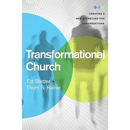 Transformational Church : Creating a New Scorecard for (Preparing The Congregation For A New Pastor)