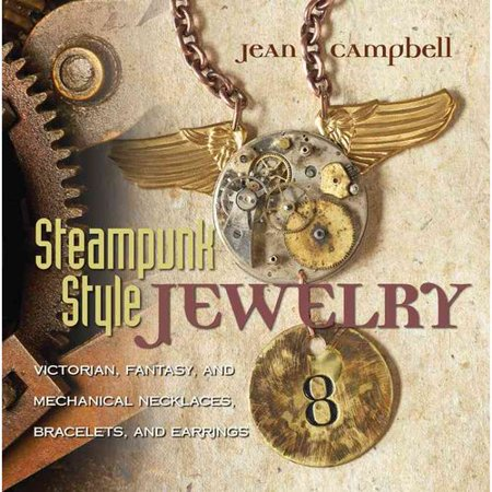 Steampunk-Style Jewelry: Victorian, Fantasy, and Mechanical