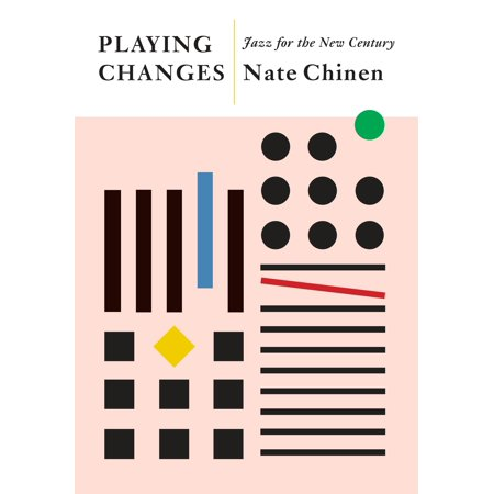 Playing Changes : Jazz for the New Century (Jazz Around The World)