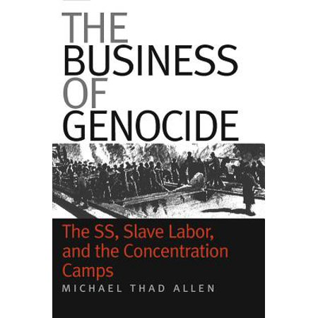 The Business of Genocide : The Ss, Slave Labor, and the Concentration Camps - Chinese Labor Camps Halloween