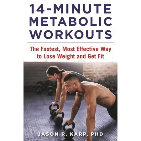 14-Minute Metabolic Workouts : The Fastest, Most Effective Way to Lose Weight and Get