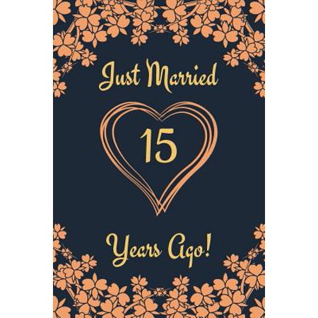 15th Anniversary Journal: Lined Journal / Notebook 15th Anniversary Gifts for Her and Him - Funny 15 Year Wedding Anniversary Celebration Gift - (Ten Year Wedding Anniversary Gift For Him)