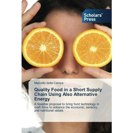 Quality Food In A Short Supply Chain Using Also Alternative Energy
