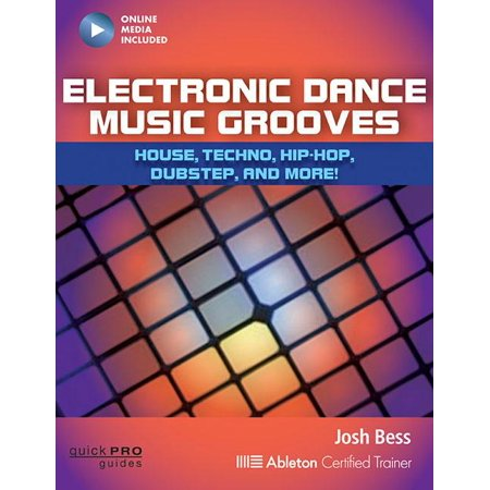 Electronic Dance Music Grooves : House, Techno, Hip-Hop, Dubstep, and More!