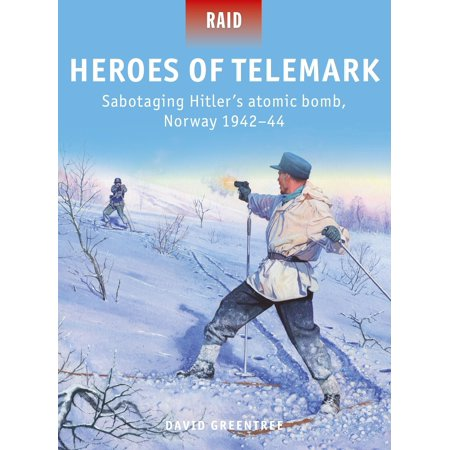 Heroes of Telemark : Sabotaging Hitler's atomic bomb, Norway (Effects Of The Atomic Bomb On Japan)