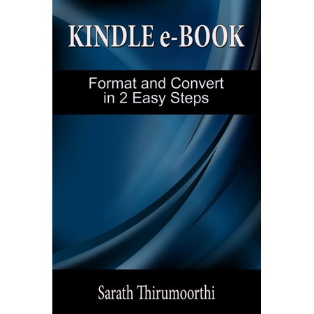 Kindle e-Book Format and Convert in 2 Easy Steps -