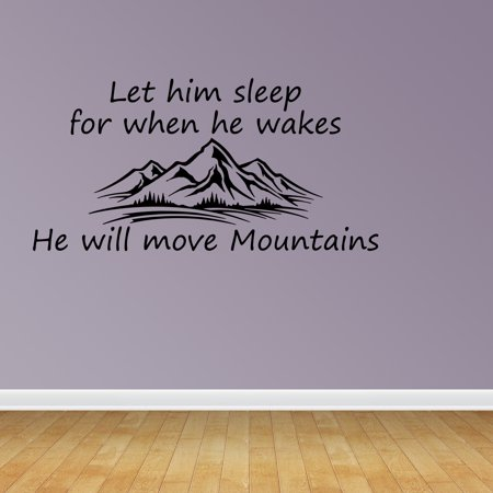 Wall Decal Quote Let Him Sleep For When He Wakes He Will Move Mountains JR947