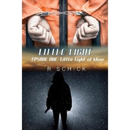 Little Light Episode One: Little Light Of Mine - eBook (Little Light Of Mine)