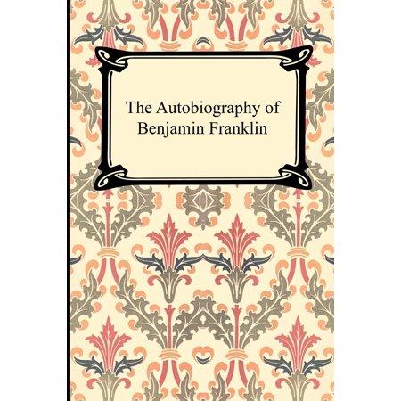 The Autobiography of Benjamin Franklin (Paperback) - Benjamin Franklin For Kids