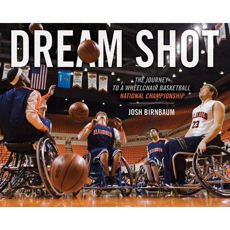 - Dream Shot : The Journey to a Wheelchair Basketball National Championship