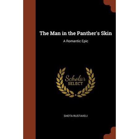 The Man in the Panther's Skin : A Romantic Epic (Planning A Romantic Evening For A Man)