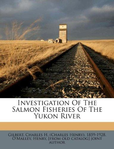 Investigation of the Salmon Fisheries of the Yukon River by