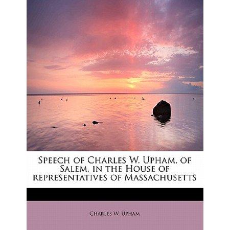 Witch House Salem Massachusetts - Speech of Charles W. Upham, of Salem, in the House of Representatives of Massachusetts