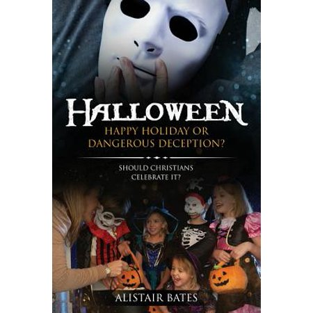 Halloween, Happy Holiday or Dangerous - Happy Halloween Holiday World