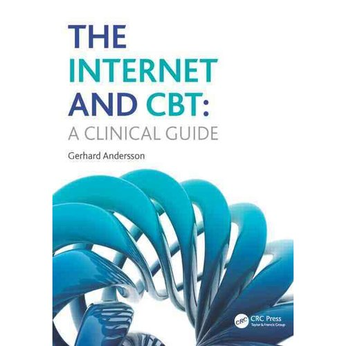 The Internet and CBT: A Clinical Guide