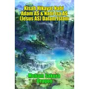 Kisah Hikayat Nabi Adam AS & Nabi Isa AS (Jesus AS) Dalam Islam - eBook