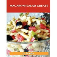 Macaroni Salad Greats : Delicious Macaroni Salad Recipes, the Top 49 Macaroni Salad Recipes