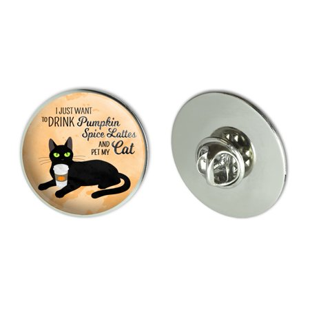 """I Just Want to Drink Pumpkin Spice Lattes and Pet My Cat Metal 1.1"""" Tie Tack Hat Lapel Pin Pinback"""