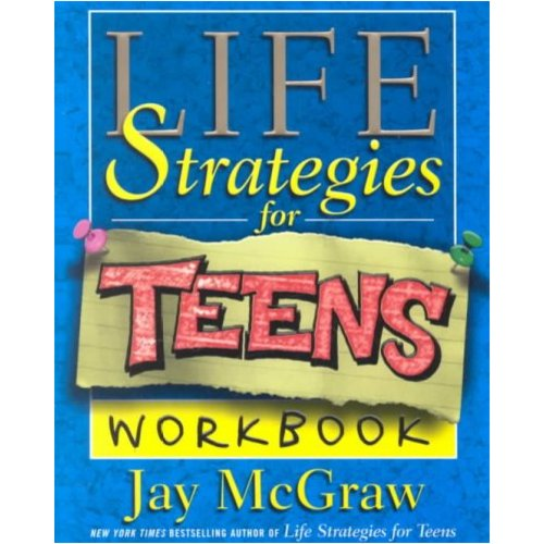 Life Strategies for Teens: Exercises and Self-Tests to Help You Change Your Life