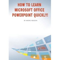 How to Learn Microsoft Office PowerPoint Quickly! (Paperback)