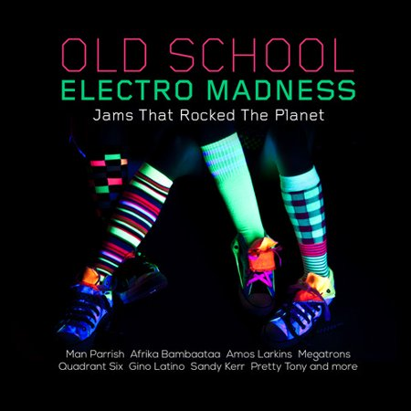 Old School Electro Madness: Jams That Rocked (Electro Rock)