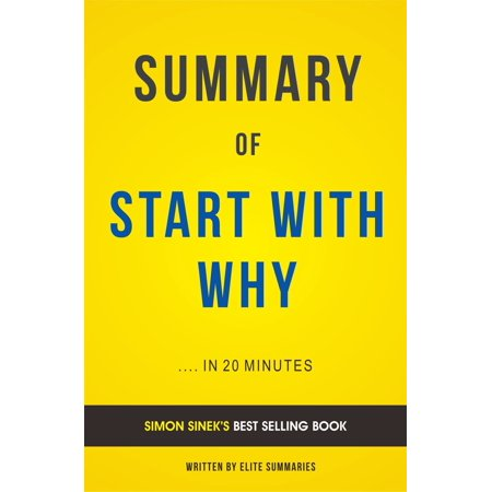 Summary of Start with Why: by Simon Sinek | Includes Analysis -