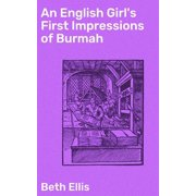 An English Girl's First Impressions of Burmah - eBook