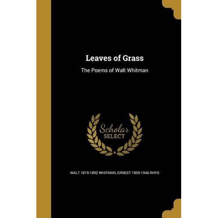 Leaves of Grass : The Poems of Walt Whitman (Walt Whitman Leaves Of Grass Full Text)