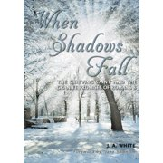 When Shadows Fall : The Grieving Saint and the Granite Promises of Romans 8