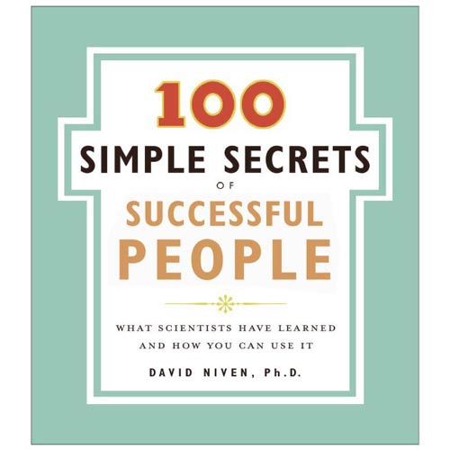 100 Simple Secrets of Successful People: What Scientists Have Learned and How You Can Use It