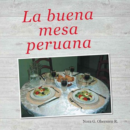 La Buena Mesa Peruana - eBook ()