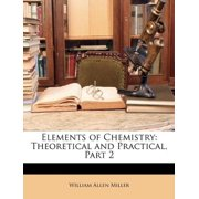 Elements of Chemistry : Theoretical and Practical, Part 2
