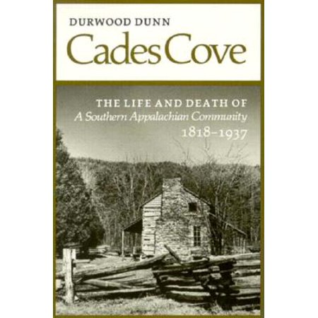 Cades Cove : The Life and Death of a Southern Appalachian Community