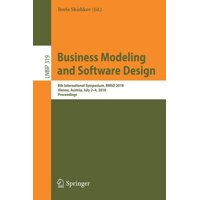 Business Modeling and Software Design : 8th International Symposium, Bmsd 2018, Vienna, Austria, July 2-4, 2018, Proceedings