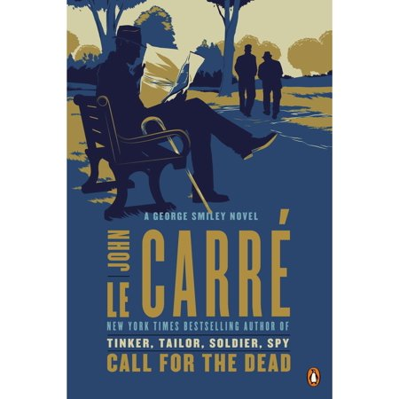 Call for the Dead : A George Smiley Novel (Call For The Dead A George Smiley Novel)