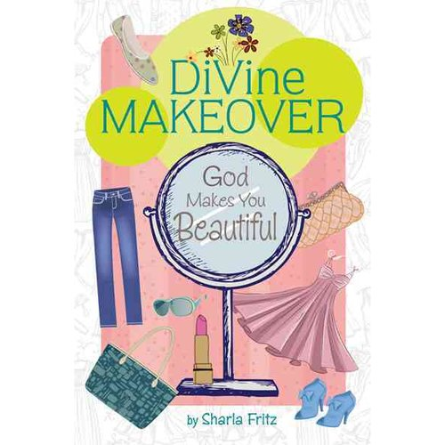 Divine Makeover: God Makes You Beautiful