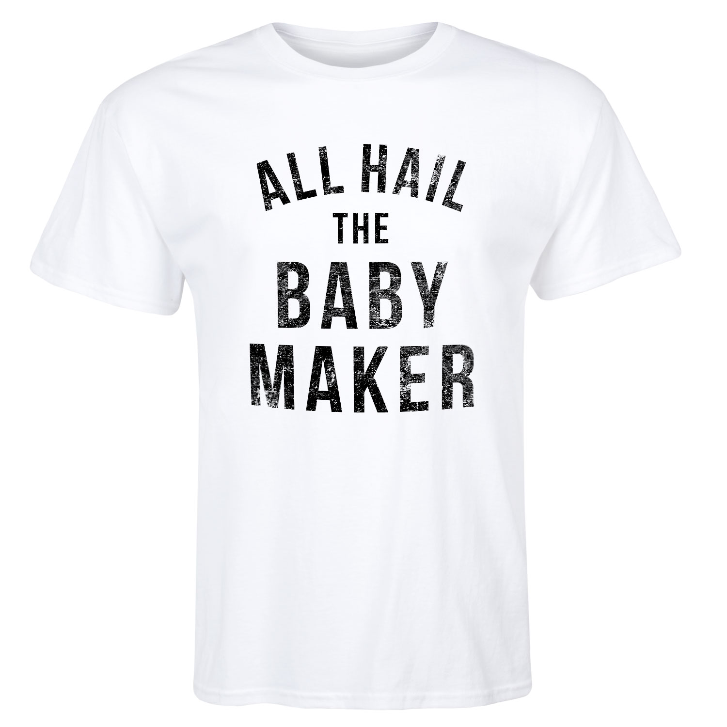 All Hail The Babymaker  - Adult Short Sleeve Tee